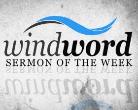 Sunday Sermons | windword ca